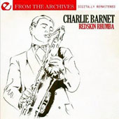 Charlie Barnet: Redskin Rhumba: From the Archives