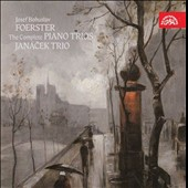 Josef Bohuslav Foerster: Complete Piano Trios / Janacek Trio