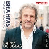 Brahms: Works for Solo Piano, Vol. 1 / Barry Douglas, piano