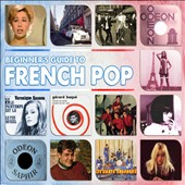 Various Artists: Beginner's Guide to French Pop