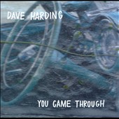 Dave Harding: You Came Through