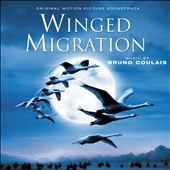 Bruno Coulais: Winged Migration [Original Motion Picture Soundtrack]