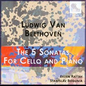 Ludwig van Beethoven: The 5 Sonatas for Cello and Piano / Evzen Rattay, cello; Stanislav Bogunia, piano