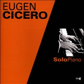 Eugen Cicero: Solo Piano
