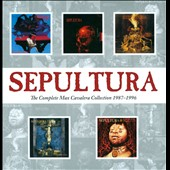 Sepultura: The Complete Max Cavalera Collection 1987-1996 [Box]