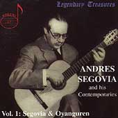 Legendary Treasures - Segovia and his Contemporaries Vol 1