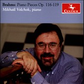Brahms: Piano Pieces, Opp. 116-119 / Mikhail Volchok, piano