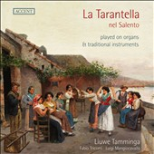 La Tarantella nel Salento, played on organ & traditional instruments / Liuwe Tamminga, organ
