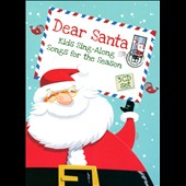 Various Artists: Dear Santa: A Kids' Christmas Sing-Along [Box]