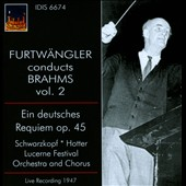 Furtwangler Conducts Brahms, Vol. 2 - German Requiem / Schwarzkopf, Hotter. Live, Lucerne Festival 1947