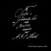 J.S. Bach: 6 Suites for Solo Cello, BWV 1007-1012 / Kivie Cahn-Lipman, cello