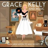 Various Artists: Grace Kelly and Music: From High Noon to High Society
