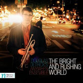 Douglas Detrick's Anywhen Ensemble: The  Bright and Rushing World [Digipak]
