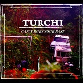 Turchi: Can't Bury Your Past [Slipcase]