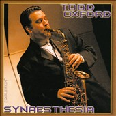 Synaesthesia - Works for solo saxophone by Carter-Enyi, Fjelheim, El-Dabh, Ghidoni, Ramsey, Rhodes, Schnyder et al. / Todd Oxford, saxophones