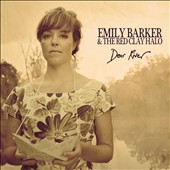 Emily Barker & the Red Clay Halo: Dear River [Deluxe Edition] *