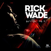 Rick Wade: Rick Wade: With Me [Digipak]