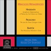 Miraculous Metamorphoses' - Hindemith: Symphonic Metamorphosis; Prokofiev: Love for Three Oranges; Bartók: Miraculous Mandarin suite / Kansas City Symphony, Stern