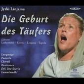 Jyrki Linjama (b.1962): The Birth of the Baptist - A Church Opera / Ursula Langmayr; Tuula Paavola; Niall Chorell; Esa Ruuttunen; Soli Doe Gloria CO