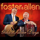 Foster & Allen: Gold & Silver Days