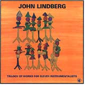 John Lindberg: Trilogy of Works for Eleven Instrumentalists