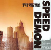 David Matthews & First Calls (Piano): Speed Demon