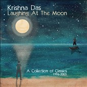 Krishna Das: Laughing at the Moon: A Collection of Classics 1996-2005