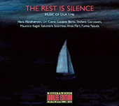 The Rest is Silence: Music of Our Time - Works by Hans Abrahamsen, Uri Caine, Luciano Berio, Mauricio Kagel, Arvo Pärt et al. / Various Artists