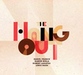 Daniel Franck/Daniel Franck Quartet: The  Hang Out