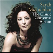 Sarah McLachlan: The  Classic Christmas Album *