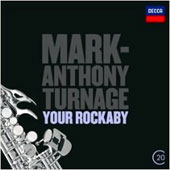 Mark Anthony Turnage: Your Rockaby