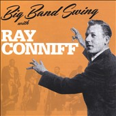 Ray Conniff: Big Band Swing With Ray Conniff *