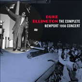 Duke Ellington: The Complete Newport 1956 Concert [Bonus Tracks]