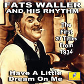 Fats Waller: Have a Little Dream on Me *