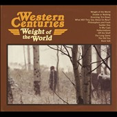 Western Centuries: Weight of the World [Digipak]