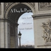 Sylvain Rabbath/Tom Larson (Piano)/Hans Strum: A  Day in Paris [Digipak]