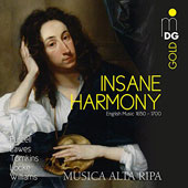 Insane Harmony: English Music 1650-1700 - works by Purcell, Lawes, Tomkins, Locke, Williams / Musica Alta Ripa