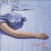 Bad Suns: Disappear Here *