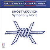 1000 Years of Classical Music, Vol. 91: The Modern Era - Shostakovich: Symphony No. 8