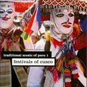 Various Artists: Traditional Music of Peru, Vol. 1: Festivals of Cusco