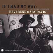 Rev. Gary Davis: If I Had My Way: Early Home Recordings