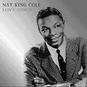 Nat King Cole: Love Songs