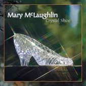 Mary McLaughlin: Crystal Shoe