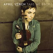 April Verch: Take Me Back