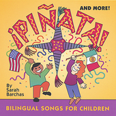 Sarah Barchas: Pinata! & More!  Bilingual Songs for  Children