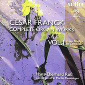 Franck: Complete Organ Works Vol 1 / Ross