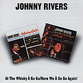 Johnny Rivers (Pop): At the Whisky a Go Go/Here We a Go Go Again!
