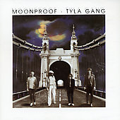 Tyla Gang: Moonproof