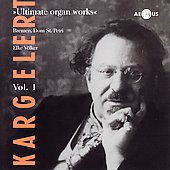 Karg-Elert: Ultimate Organ Works Vol 1 / Elke Volker